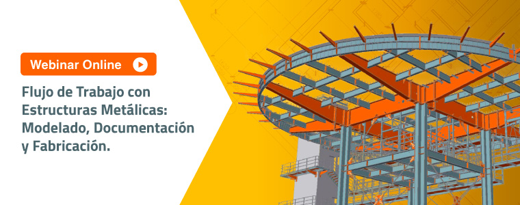 webinar Flujo de Trabajo con Estructuras Metálicas